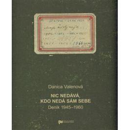 Nic nedává, kdo nedá sám sebe - Danica Valenová Beletrie