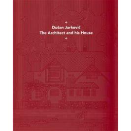 Dušan Jurkovič - Architekt a jeho dům - anglická verze Art