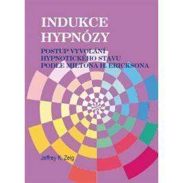 Indukce hypnózy - Jeffrey K. Zeig Psychologie