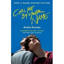 Call Me by Your Name - Andre Aciman Fiction and Literature