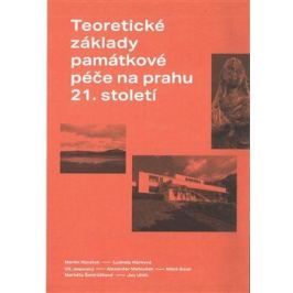 Teoretické základy památkové péče na prahu 21. století - Dalibor Prix, Ludmila Hůrková Architektura