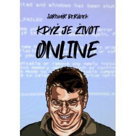 Když je život online - Jaromír Beránek - e-kniha ebook