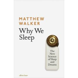 Why We Sleep: The New Science of Sleep and Dreams - Matthew Walker English literature