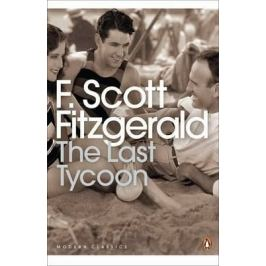 The Last Tycoon - Francis Scott Fitzgerald Fiction and Literature