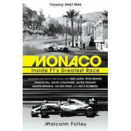 Monaco: Inside F1´s Greatest Race - Folley Malcolm Nonfiction