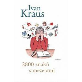 2800 znaků s mezerami - Ivan Kraus Česká a slovenská beletrie