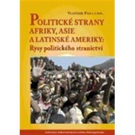Politické strany Afriky, Asie a Latinské Ameriky: Rysy politického stranictví - Vlastimil Fiala Politika