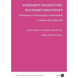Horizonty kognitivně-kulturní lingvistiky - Irena Vaňková, Veronika Vodrážková, Radka Zbořilová Filozofie