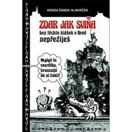 Zdar jak sviňa - Honza Žanek Hlaváček Humor a satira