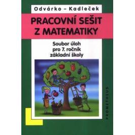Matematika pro 7. roč. ZŠ - Pracovní sešit - soubor úloh - Oldřich Odvárko, Jiří Kadleček Sbírky úloh