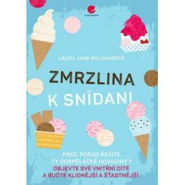 Zmrzlina k snídani - Laura Jane Williamsová Motivační knihy