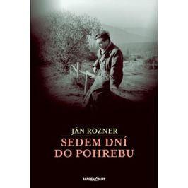 Sedem dní do pohrebu - Ján Rozner Knihy ve slovenštině