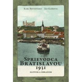 Sprievodca Bratislavou 1931 - Karl Benyovszky, Ján Kaššovic