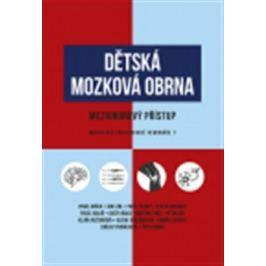 Dětská mozková obrna / mezioborový přístup - Jan Lebl, Pavel Černý, Pavel Kršek