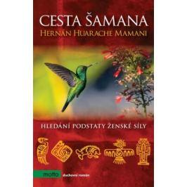 Cesta šamana - Hernán Huarache Mamani Esoterika a duchovní svět