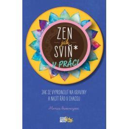 Zen jak sviň* v práci - Monica Sweeneyová Motivační knihy