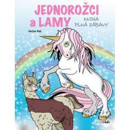 Jednorožci a lamy - kniha plná zábavy - Václav Ráž Kreativní knížky