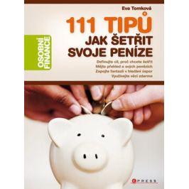 111 tipů jak šetřit svoje peníze - Eva Tomková Management