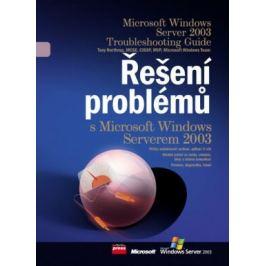 Řešení problémů s Microsoft Windows Serverem 2003 - Tony Northrup Microsoft Windows