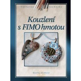 Kouzlení s FIMO hmotou - Monika Brýdová Fimo hmota