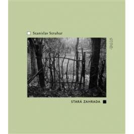 Stará zahrada - Stanislav Struhar