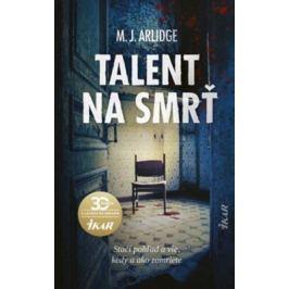 Talent na smrť - M.J. Arlidge