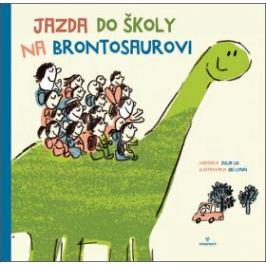 Jazda do školy na brontosaurovi - Julia Liu Knihy pre deti