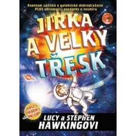 Jirka a velký třesk - Stephen Hawking, Lucy Hawking Detektivní a dobrodružné příběhy pro školáky