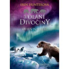 Volání divočiny (5): Oheň na nebi - Erin Hunterová Příběhy o zvířátkách