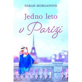 Jedno leto v Paríži - Sarah Morgan Romány pre ženy