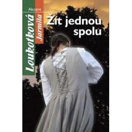 Žít jednou spolu - Jarmila Loukotková Česká a slovenská beletrie