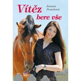 Vítěz bere vše - Zuzana Francková Romány o koních
