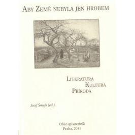 Aby Země nebyla jen hrobem - Josef Šmajs Literární vědy a lingvistika