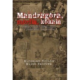 Mandragora, morfin, kokain Zdraví
