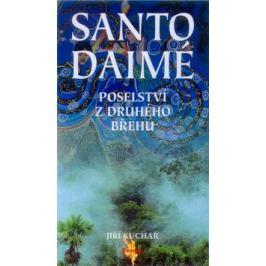 Santo Daimé - poselství z druhého břehu - Jiří Kuchař Esoterika a duchovní svět