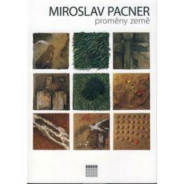 Miroslav Pacner / Proměny země - Miroslava Hlaváčková Beletrie