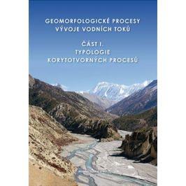 Geomorfologické procesy vývoje vodních toků - Miloslav Šindlar Ekologie