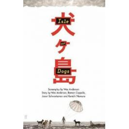 Isle of Dogs: The Screenplay - Anderson Wes
