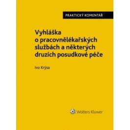 Vyhláška o pracovnělékařských službách a některých druzích posudkové péče. Praktický komentář. - Ivo Krýsa Právo