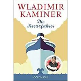 Die Kreuzfahrer - Wladimir Kaminer Světová literatura v němčině