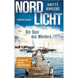 Nordlicht - Die Spur des Mörders : Kriminalroman - Hinrichs Anette