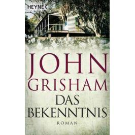 Das Bekenntnis : Roman - John Grisham