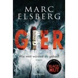 GIER - Wie weit würdest du gehen? : Roman - Marc Elsberg