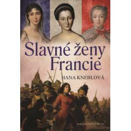 Slavné ženy Francie - Hana Kneblová Historické osobnosti