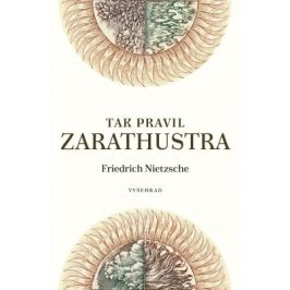 Tak pravil Zarathustra - Friedrich Nietzsche Filozofie