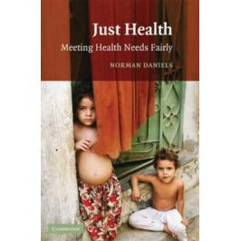 Just Health : Meeting Health Needs Fairly - Daniels Norman Nonfiction