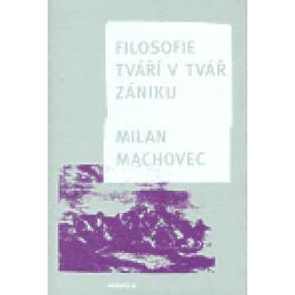 Filosofie tváří v tvář zániku (brož.) - Milan Machovec