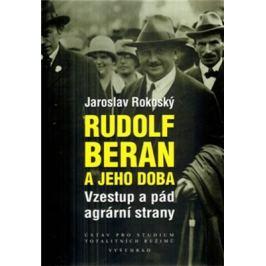 Rudolf Beran a jeho doba - Jaroslav Rokoský Historické osobnosti