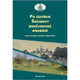 Po cestách Švejkovy budějovické anabáze - Miloslav Vítek Literární vědy a lingvistika