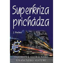 Superkríza prichádza - Jozef Pacher